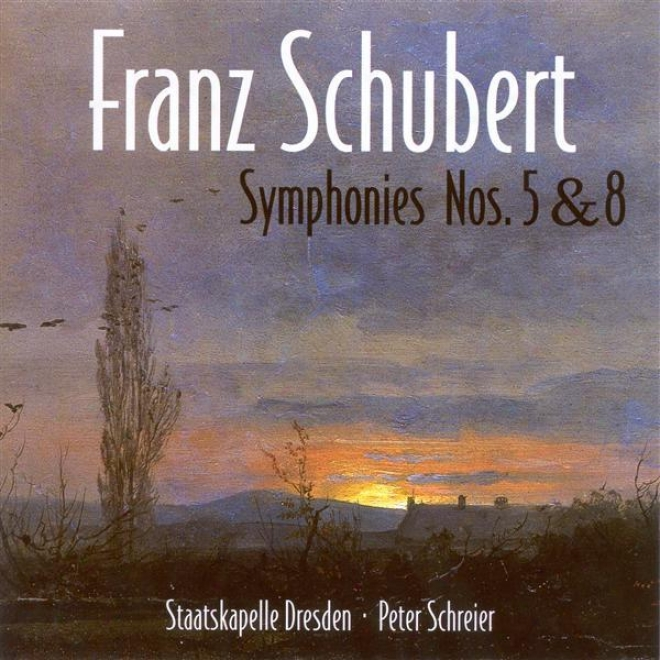 """schubert, F.: Symphonies Nos. 5 And 8, """"unfinished"""" (dresden Staatskapelle, Schreier)"""
