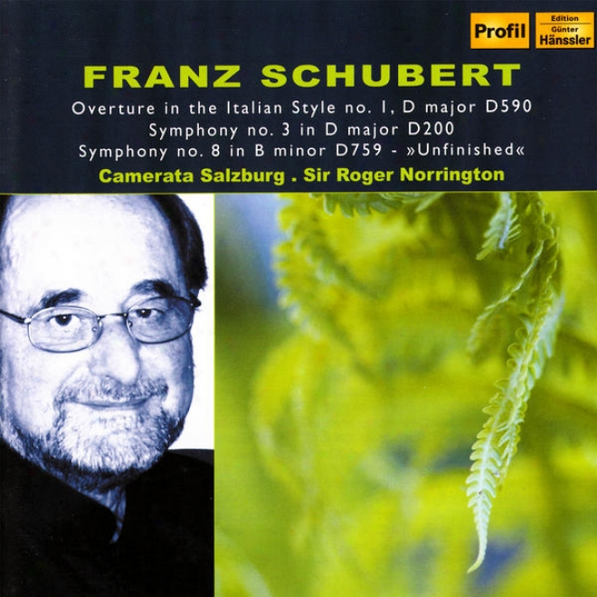 Schubert: Overture In The Italian Style No._1, D Major D590 -  Symphony No. 3 In D Major, D200 - Symphony No. 8 In B Minor, D759