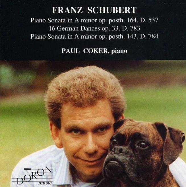 Schubert: Piano Sonata In A Minor, Op. Post.164, D.537; 16 German Dances, Op.33, D.783; Piano Sonata In A Minor, Op. Post.143, D.7