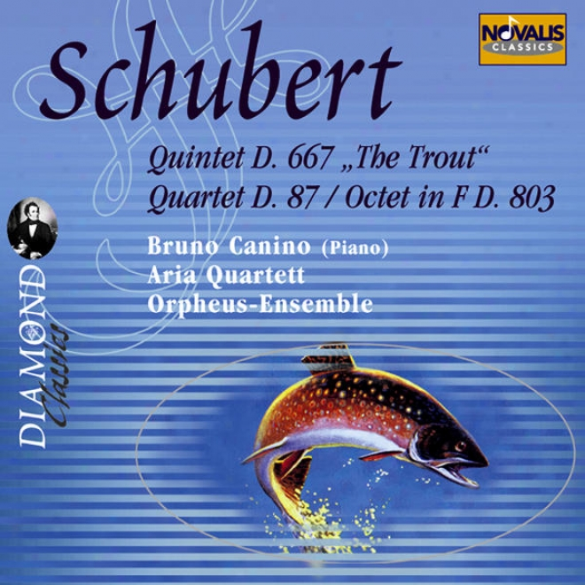 Schubert: Quintet D.667 Op. 114 The Trout, Quartet No. 10 D.87 Op. 125.1, Octet In F D.803 Op. 166