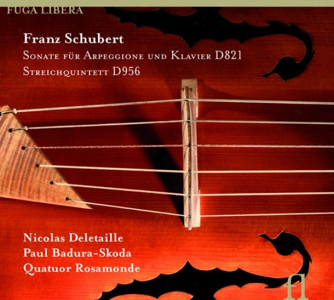 Schubert: Sonate Fã¼r Arpeggione Und Klavier D. 821 & Streichquintett D. 956