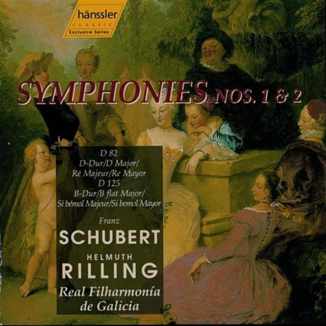 Schubert: Symphony No. 1 In D Major, D. 82 / Symphony No. 2 In B Flat Major, D. 125
