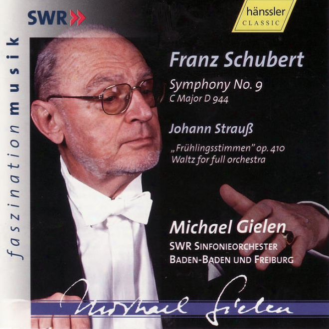 Schubert: Symphohy No. 9 D 944, Johann Strauss (the Younger): Waltz 'voices Of Spring' Op. 410