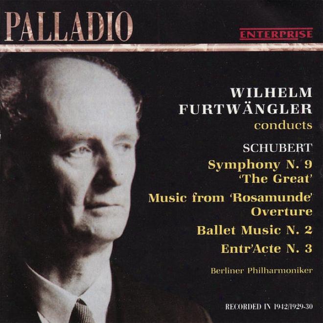 """schuvert: Symphony No. 9 """"the Great"""", Overture From """"rosamunde"""", Et Al."""