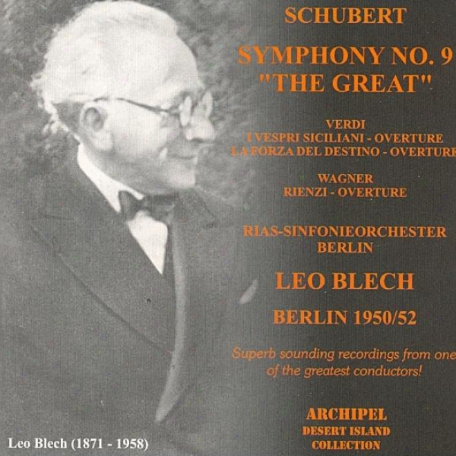 Schubert : Symphont No.9 In C Major The Great, Verdi : I Vespri Siciliani, La Forza Del Destino - Wagner : Rienzi