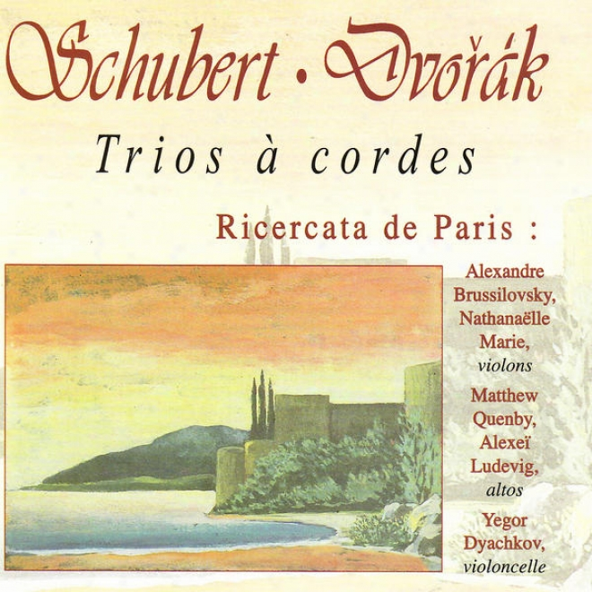 """schubert: Trio à Cordes D. 471 & D. 581 - Dvoå™ã¢k: Terzetto, Trio """"drobnosti"""