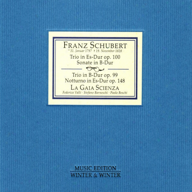 Schubert: Trio For Piano, Violin And Cello, Sonata For Piano, Violin And Cello, Et Al.