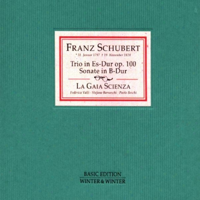 Schubert: Trio In Es-dur Fã¼r Piano, Violine Und Viloncello, Op. 100 & Sonate In B-dur Fã¼r Piano, Violine Und Violoncello