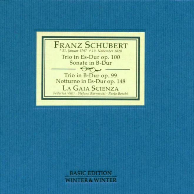 Schubert: Ttio In Es-dur Op. 100 & Sonate In B-dur & Trio In B-dur Op. 99 & Notturo In Es-dur Op. 148