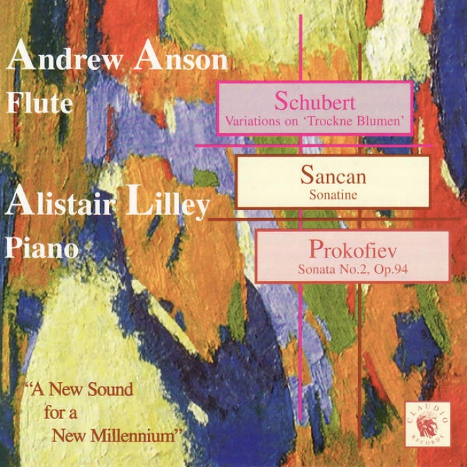 Schubert: Variations On 'trockne Blumen' - Sancan: Sonatine - Prokofiev: Sonata No. 2