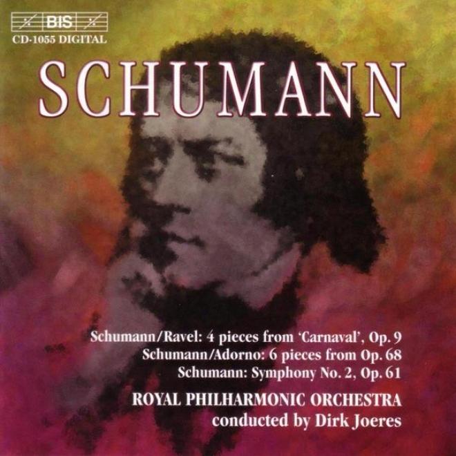 Schumann: Carnaval (arr. Ravel) / Kinderjahr / Symphony No. 2 In C Major, Op. 61