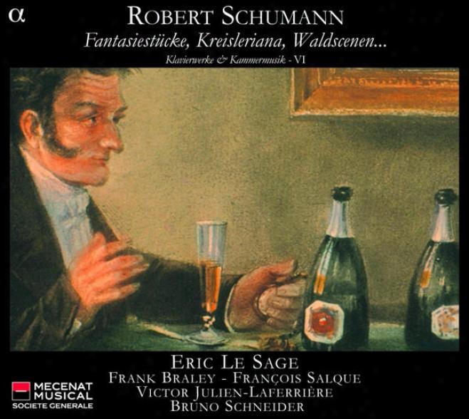 Schhmann: Fantasiestã¼cke, Kreisleriana, Waldscenenâ�¦ - Klavierwerke & Kammermusik - Vi