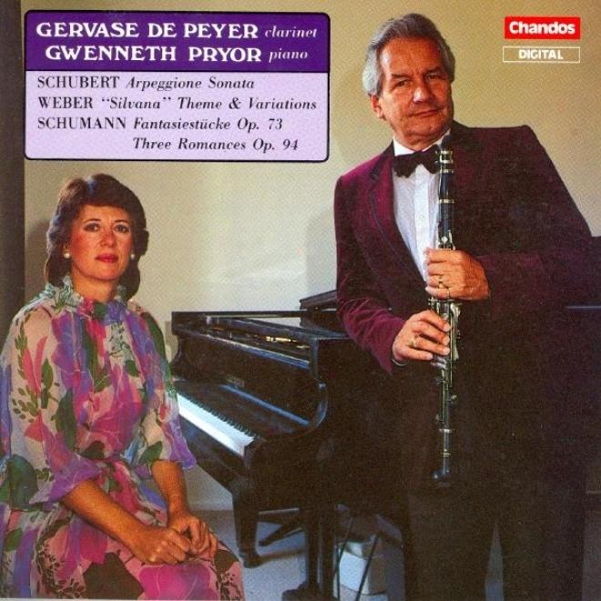 Schumann: Fantasiestucke / 3 Romanzen / Schubert: Arpeggione Sonata (arr. For Clarinet And Piano)