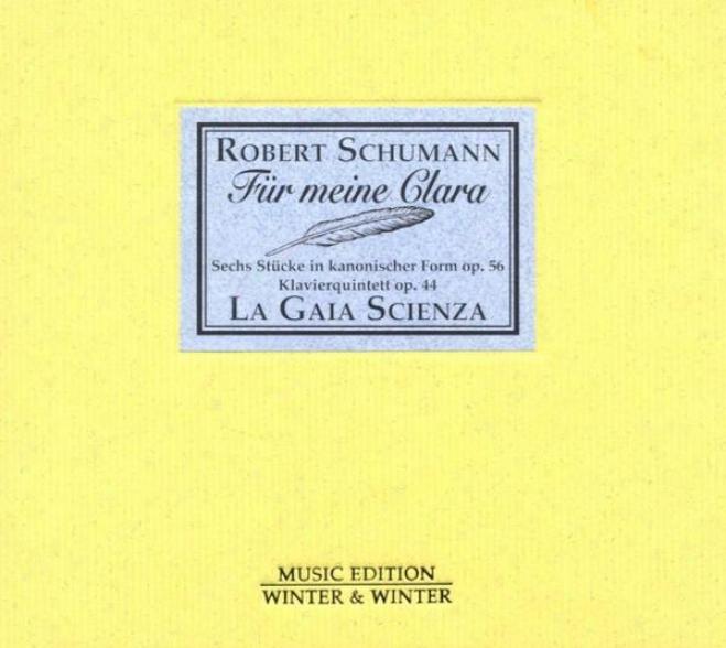 Schumann: Fã¼r Meine Clara - Sechs Stã¼cke In Kanonischer Form, Op. 56 & Klavierquintett, Op. 44