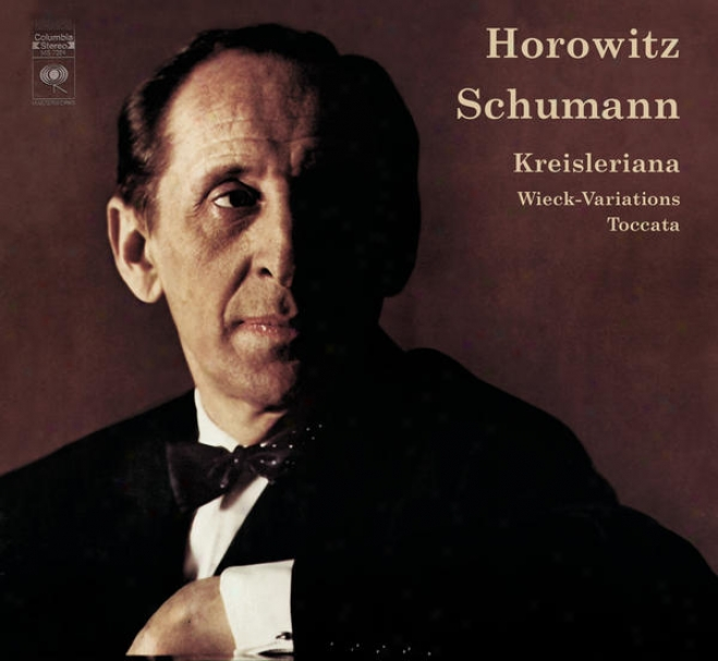 Schumann: Kreisleriana, Op. 16; Arabesque, Op. 18;_Trã¤umerei; Variations On A Theme By Clara Wieck; Toccata In C Major, Op. 7; Blu