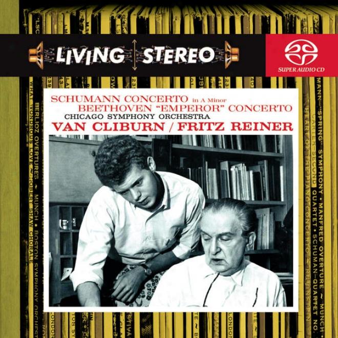"""""""schumann: Piano Concerto In A; Beethoven: Piano Clncerto No. 5, Op. 73 """"""""emperor"""""""