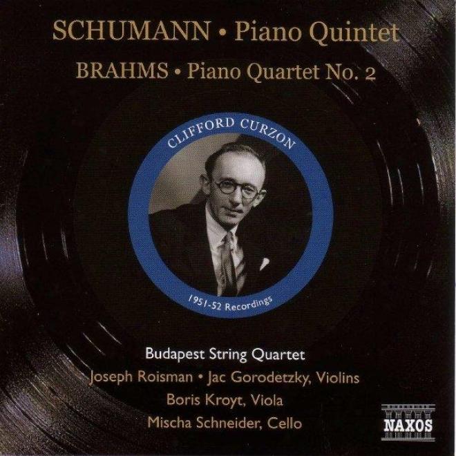Schumann: Piano Quintet, Op. 44 / Brahms: Piano Quartet No. 2 (curzon, Budapest Quartet) (1951-1952)