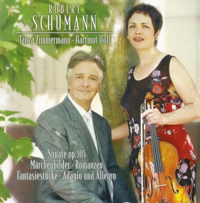 Schumann, R.: Adagio And Allegro / Fantsaiestucke / 3 Romanzen / Fiddle Sonata No. 1  / Marchenbilder (zimmermann, Holl)