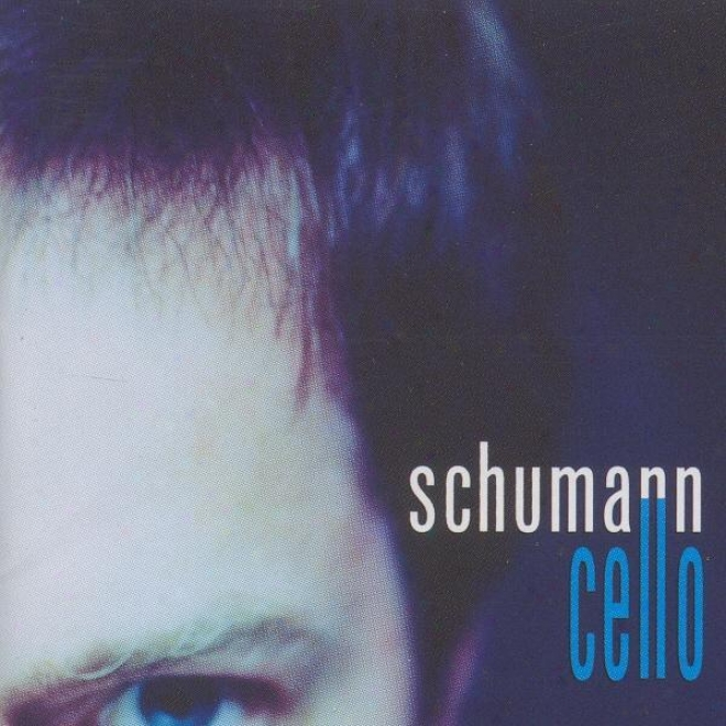 Schumann, R.: Cello Concerto / Widmann, J.: Dunkle Saiten (vogler, Munich Apartment Orchestra, Poppen)