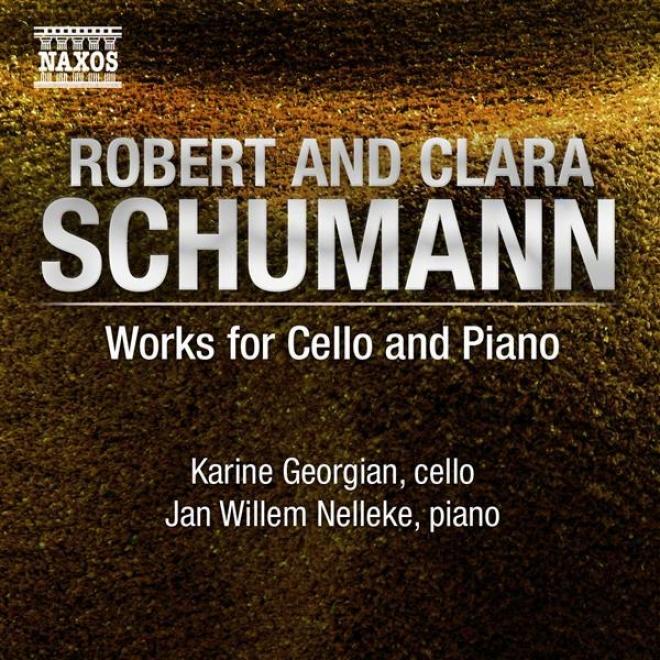 Schumann, R.: Cello Works - Fanasiestucke / Marchenbilder / 3 Romanzen / Schumann, C.: 3 Romanzen (georgian, Nelleke)