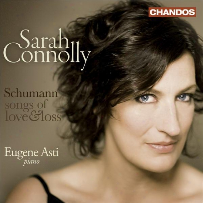 Schumann, R.: Gedichte Der Konigin Maria Stuart / Liederkreis / Frauenliebe Und Leben (connolly, Asti) (songs Of Love And Loss)