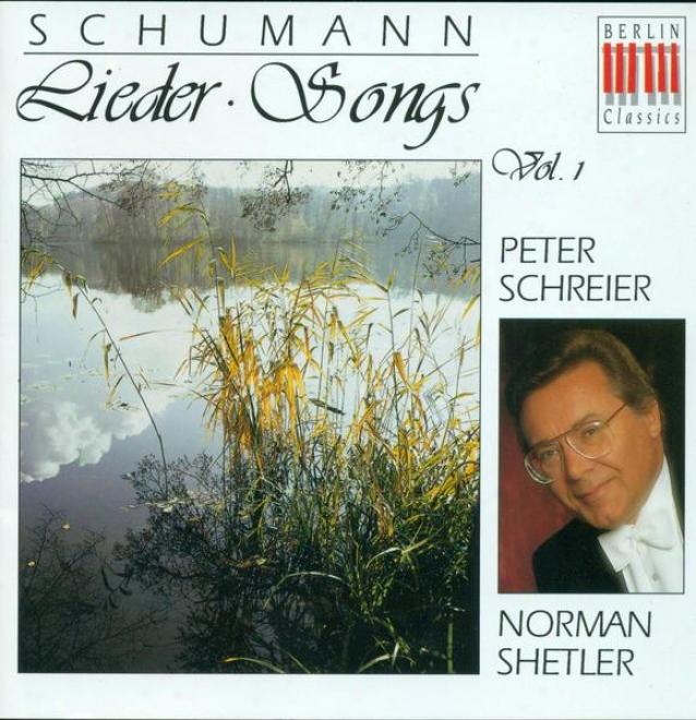 Schumann, R.: Lieder, Vol. 1 - Opp. 24, 25, 48, 53, 172, 142 (schreier, Shetler)