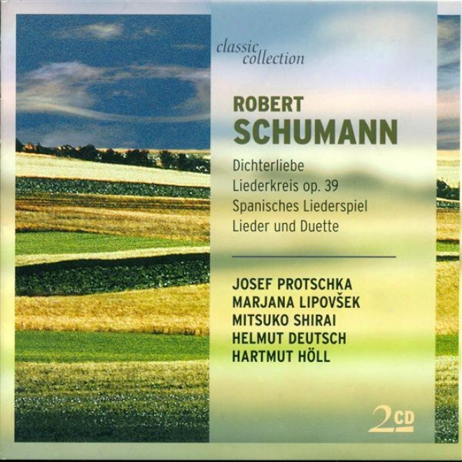 Schumann, R.: Liederkreis / Spanisches Liederspiel / 4 Duette / Spanische Liebeslieder (shirai, Lipovsek, Protschka, Holle)