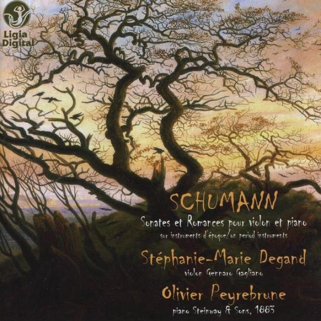 Schumann: Sonates Et Romances Pour Violon Et Piano Sur Intstruments D'ã©poque