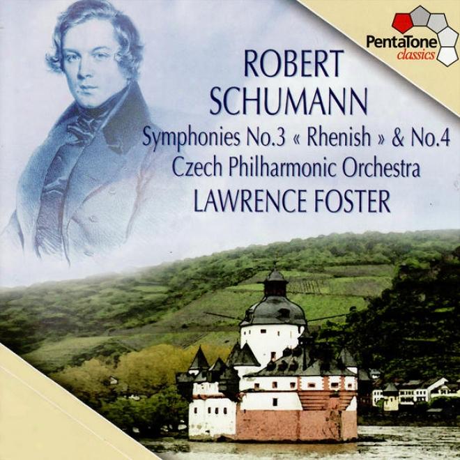 """schumann: Symphony No. 3 In E-flat, Op. 97 """"rhenish Symphony"""" & Symphony No. 4 In D Minor, Op. 120"""