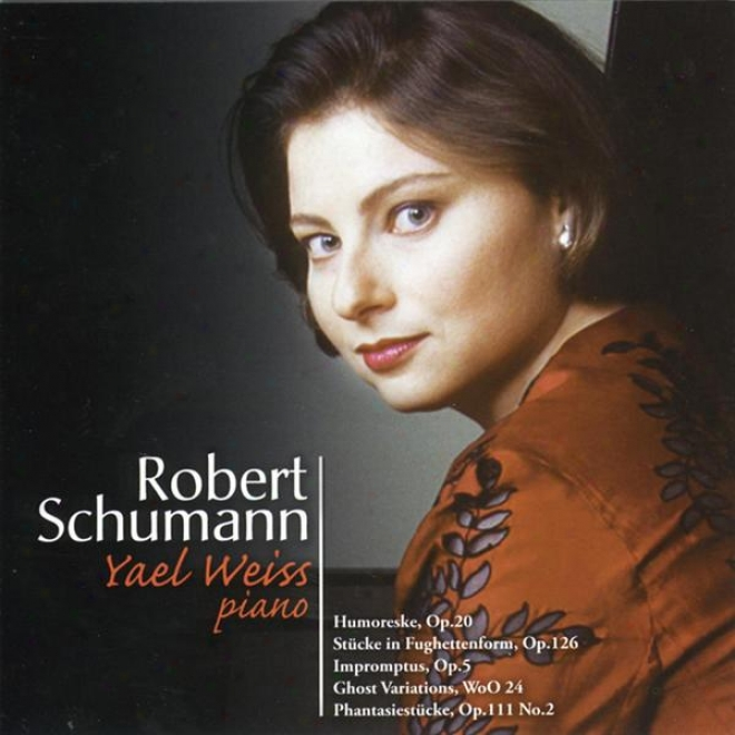 Schumann:  Works For Piano; Impromptus: Variatione On A Theme By Clara Wieck, Op. 5