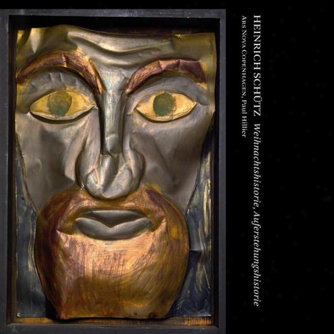 Schutz, H.: Geburt Unsers Herren Jesu Christi (Expire) / Die Auferstehung Unsres Herren Jesu Christi (hillier)