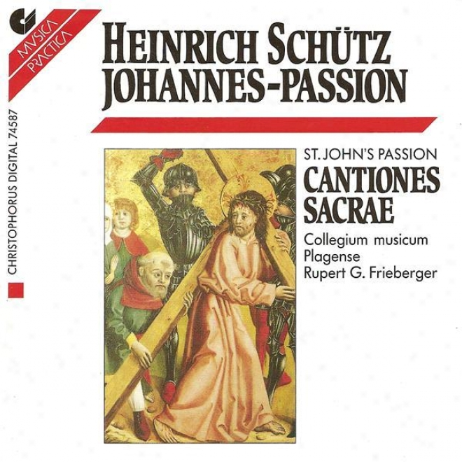 Schutz, H.: Johannes-passion / Cantiones Sacrae (excerpts) (collegium Musicum Plagense, Frieberger)