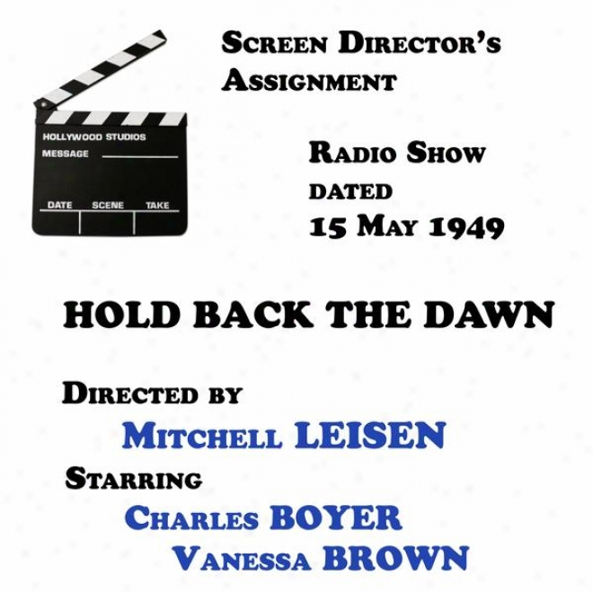 Screen Director's Assignment, Hold Back The Dawn Directed By Mitchell Leisen Starring Chrales Boyer