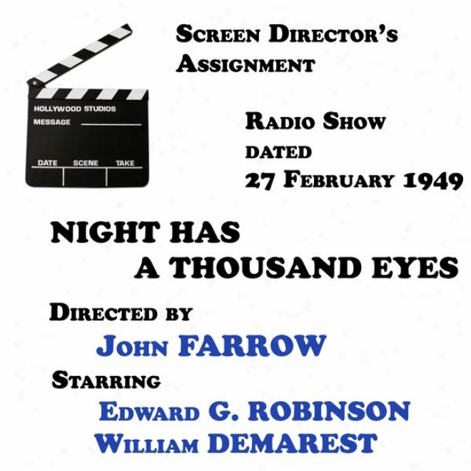 Screen Director's Assignment, Night Has A Thousand Eyes Directed Byy John Farrow Starring Edward G. Robinson