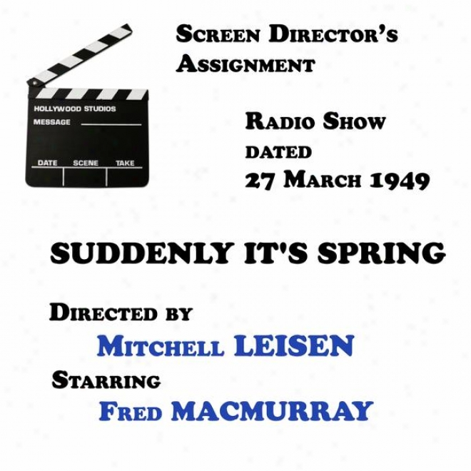 Riddle Director's Assignment, Suddenly It's Sprinb Directed By Mitchell Leisen Starring Fred Macmurray