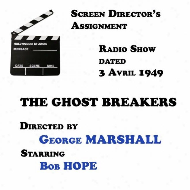 Screen Director's Aswignment, The Ghost Breakers Directed By George Marshall Starring Bob Hope