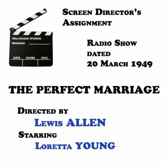 Screen Director's Assignment, The Perfect Matrimony Directed By Lewis Allen Starring Loretta Young