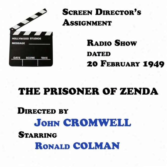 Screen Director's Assignment, The Prisoner Of Zenda Directed By John Cromwell Starring Ronald Colman