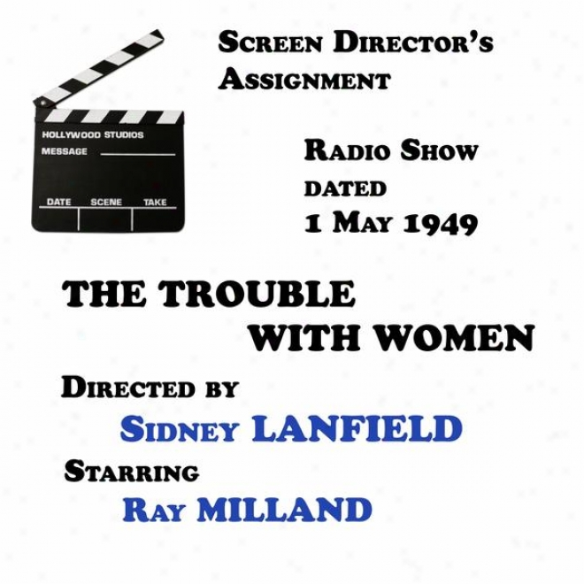 Screen Director's Assignment, The Perplexity With Women Directed By Sidney Lanfield Starring Ray Milland
