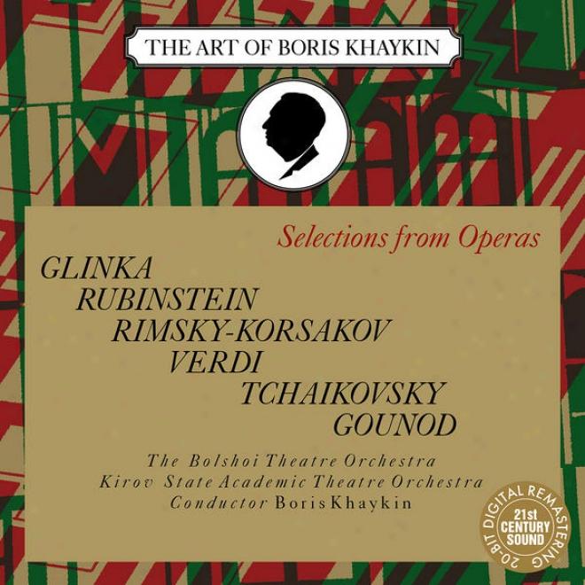 Selections Form Operas - Glinka, Rubinstein, Rimsky-korsakov, Tchaikovsky, Gounod, Verdi
