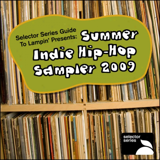 Selector Series Guide To Lampin� Presents: Summer Indie Hip-hop Sampler 2009