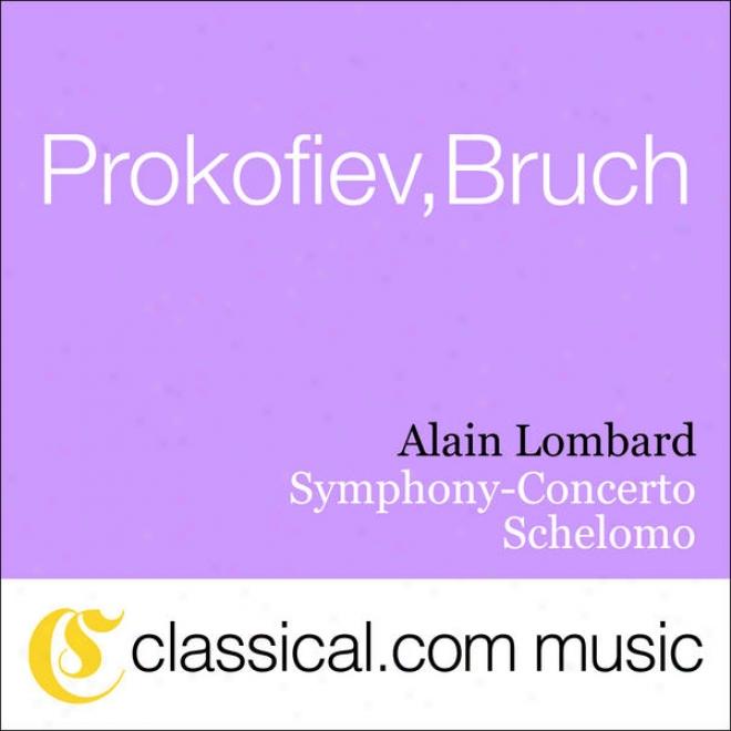Sergey Prokofiev, Symphony-concerto In E Minir, Op. 125 (symphonie Concertante)
