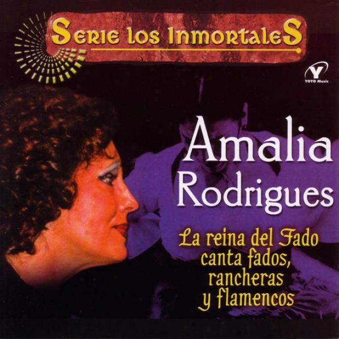 Serie Los Inmprtales - La Reina Del Fado Canta Fados, Rancheras Y Flamencos