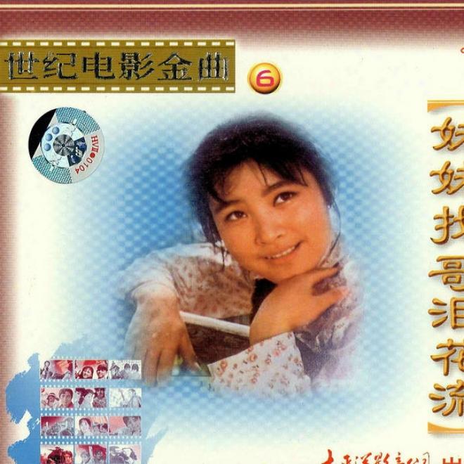 Shi Ji Dian Ying Jin Qu 6 Mei Mei Zhao Ge Lei Hua Liu (classic Chinese Movie Trzcks Vol.6 Sister's Tears)