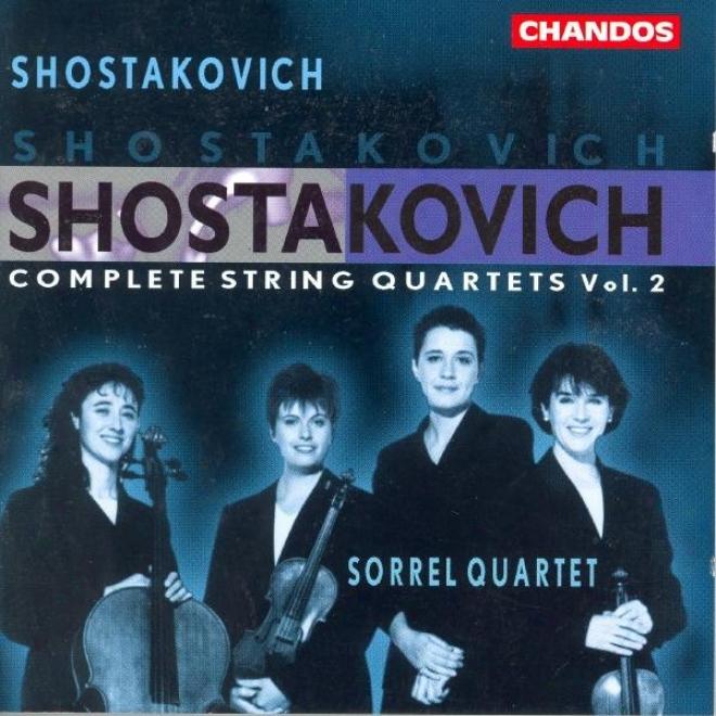 Shostakovich: Complete Strinv Quartets, Vol. 2: String Quartets Nos 3, 4, And 11