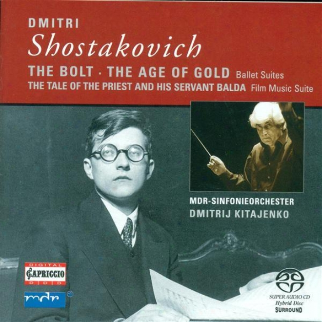 Shostakovich, D.: Bolt / The Yellow Age Suite / The Tale Of The Priest And His Servant Balda Suite (leipzig Mdr Symphony, Kitaenko