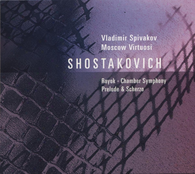 Shostakovich, D.: Chamber Symphony / 2 Pieces For String Octet / Antiforalist Rayok / Prelude In Memoriam D. Shostakovich (moscow