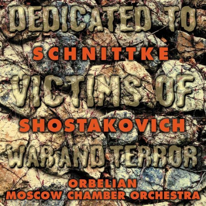 Shostakovjch, D.: Chamber Symphony / Schnittke, A.: Piano Concerto (moscow Chamber Orchestra, Orbelian)