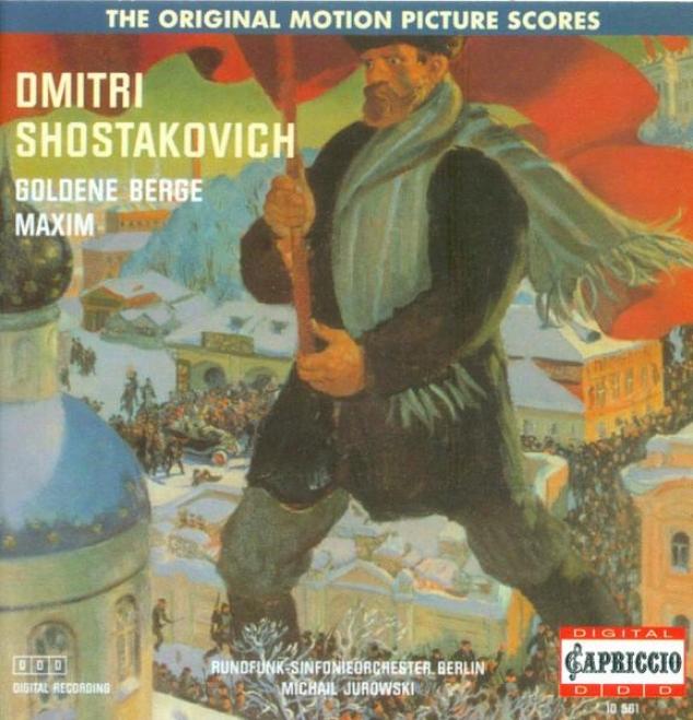 Shostakovich, D.: Golden Mountains / Maxim Trilogy Suite (katchur, Berlin Radio Choir, Berlin Radio Symphony, Jurowski)