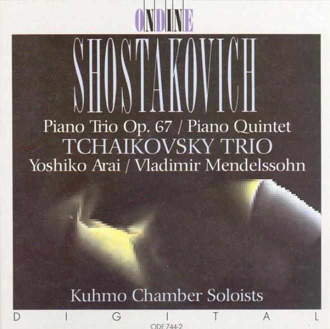 Shostakovich, D.: Piano Trio No. 2 / Piano Quintet, Op. 57 (tchaikovsky Trio)